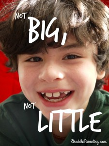 Not Big, Not Little | Straddle Parenting